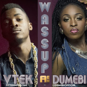 Vtek - Wassup ft. Dumebi