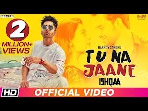 TU NA JAANE LYRICS – Ishqaa | Harrdy Sandhu | Latest Punjabi Song 2018
