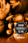 Show Yourself To Me: Queer Kink Erotica