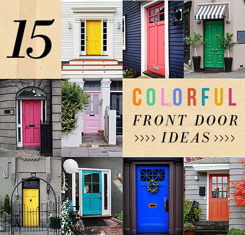 15 Colorful Front Door Ideas Designsponge