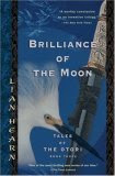 Brilliance of the Moon (Tales of the Otori, # 3)