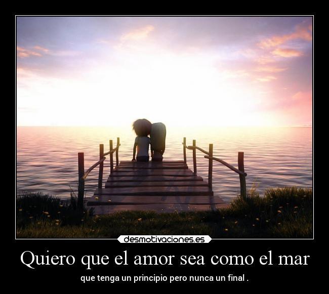 Quiero Que El Amor Sea Como El Mar Desmotivaciones