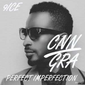 9ice3 9ice Releases 2 Albums Today   CNN & GRA (Features Olamide, Phyno & Many Others)