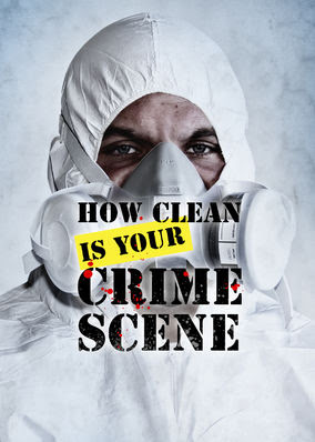 How Clean Is Your Crime Scene - Season 1