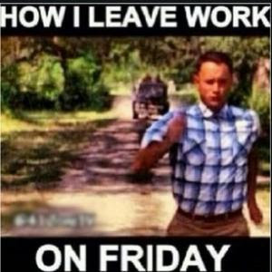 Leaving Work Early On Friday Memes Img Your