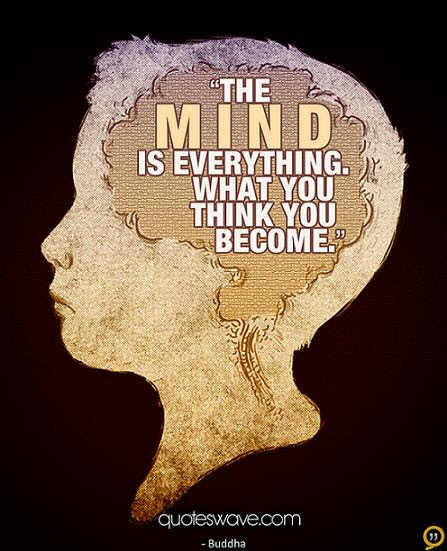 The Mind Is Everything What You Think You Become Gautama Buddha