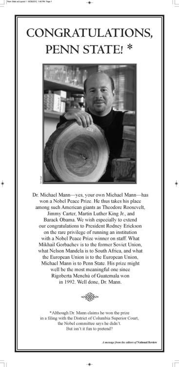 Honoring Michael Mann's Nobel Prize  To mark Michael Mann's Nobel Prize, we bought this full-page ad that ran in today's Penn State student newspaper.   —Rich Lowry is the editor of National Review.