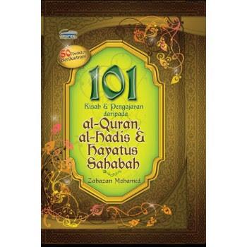 101 Kisah & Pengajaran daripada al-Quran,al-hadis & Hayatus Sahabah