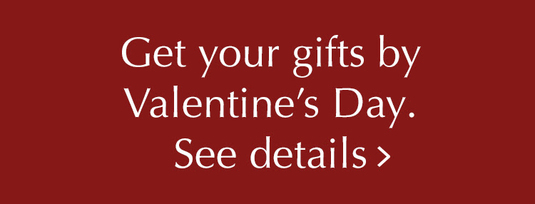 Get Your Gifts By Valentine's Day