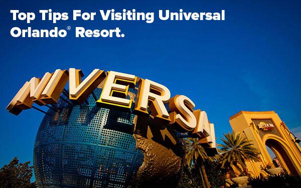 Top Tips For Visiting Universal Orlando® Resort.