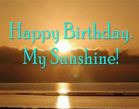Happy Birthday My Sunshine. Free For Son & Daughter eCards