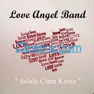 lirik love angle band selalu cinta kamu