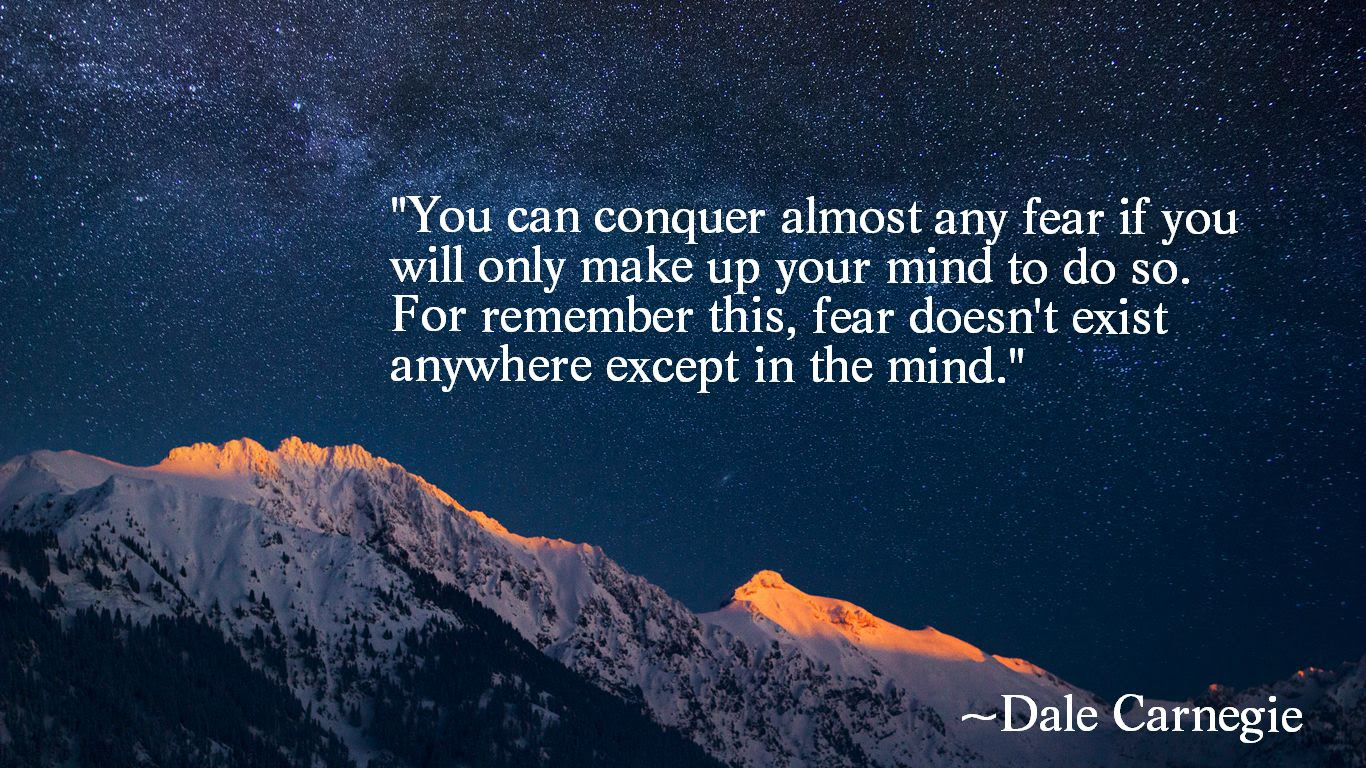 You Can Conquer Almost Any Fear Dale Carnegie 1366 X 768
