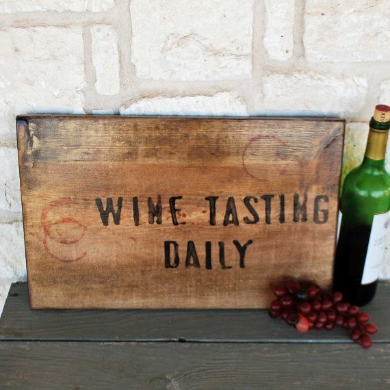 Sign sign by Daily  SummerRoad sign wine Tasting Wine Rustic rustic