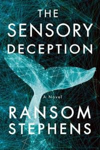 The Sensory Deception by Ransom Stephens
