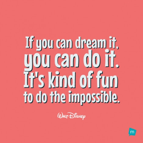 Walt Disney Quote Impossibility Quote If You Can Dream It You