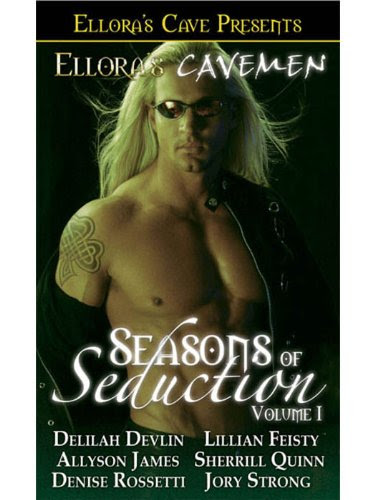 Seasons of Seduction I (Ellora's Cavemen) by Delilah Devlin