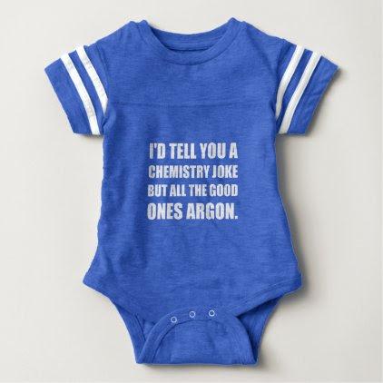 Chemistry Joke Good Ones Argon Baby Bodysuit