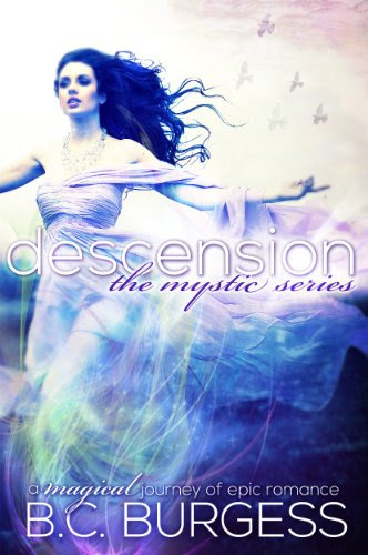 Descension (The Mystic Series) by B.C. Burgess