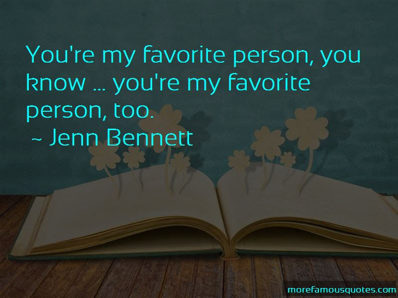 Youre My Favorite Person Quotes Top 3 Quotes About Youre My