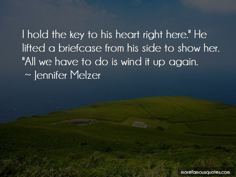 Hold The Key To My Heart Quotes Top 6 Quotes About Hold The Key To