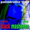 Black Masheeen: Palindrome Time
