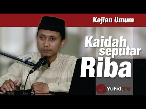 Kaidah Seputar Riba - Ustadz Ammi Nur Baits - Catatan Lebih Detail