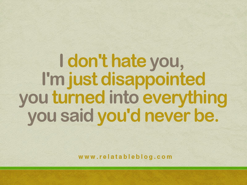 Quotes About Disappointments 249 Quotes