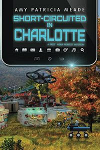 Short-Circuited in Charlotte by Amy Patricia Meade