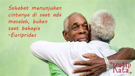kata kata persahabatan sejati menyentuh hati kutipkata