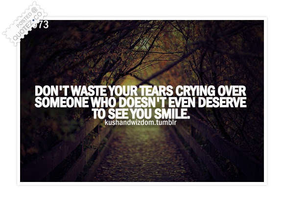 Dont Waste Your Tears Sad Quote Quotezco