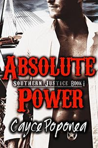 Absolute Power by Cayce Poponea