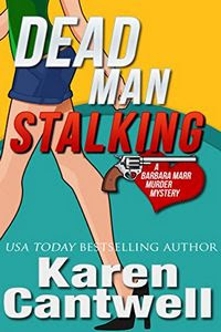 Dead Man Stalking by Karen Cantwell