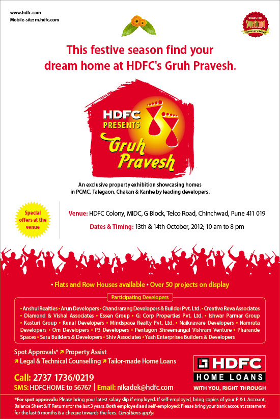 HDFC Gruha Pravesh - Exhibition of Properties in PCMC, Talegaon, Chakan & Kanhe Phata on 13th & 14th October 2012 - 10 am to 8pm at HDFC Colony MIDC G Block Telco Road Chinchwad Pune 411019