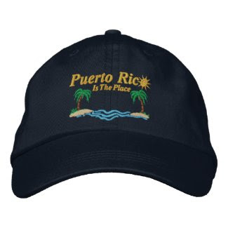 Puerto Rico Is The Place embroideredhat