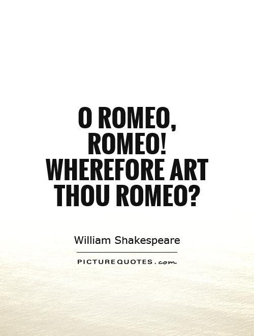 WHEREFORE ART THOU ROMEO - Genacas Lonas