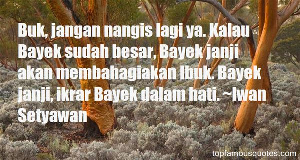 Ibu Quotes: best 2239 famous quotes about Ibu  Page 45