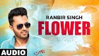 Flower Lyrics - Ranbir Singh (Nirne Kalje)