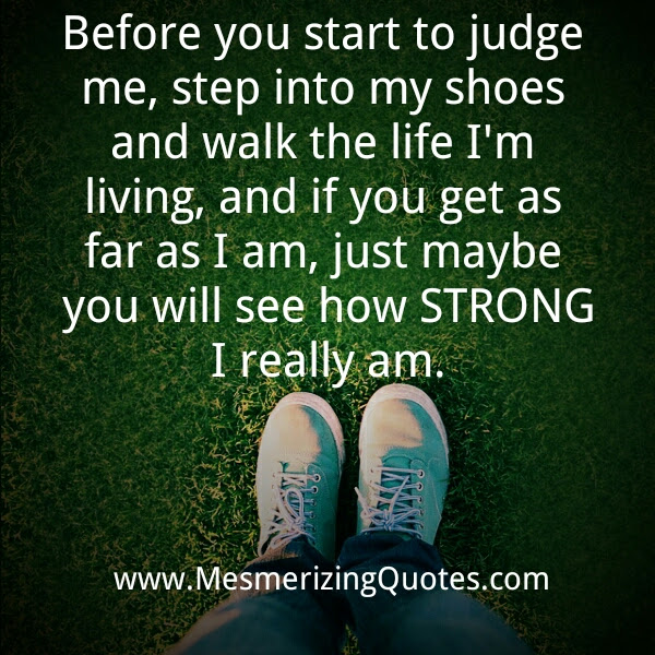 Before You Start To Judge Me Mesmerizing Quotes
