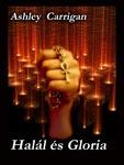 Ashley Carrigan: Halál és Gloria