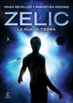 Zelic. La nueva tierra Raiza Revelles, Sebastian Arango