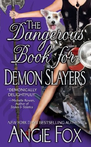 The Dangerous Book for Demon Slayers, An Urban Fantasy Romance (Biker Witches Mystery, Book 2) by Angie Fox