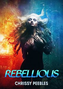 Rebellious by Chrissy Peebles