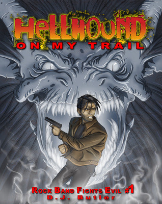 Hellhound on My Trail (Rock Band Fights Evil, #1)