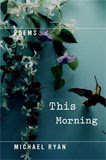 This Morning by Michael Ryan