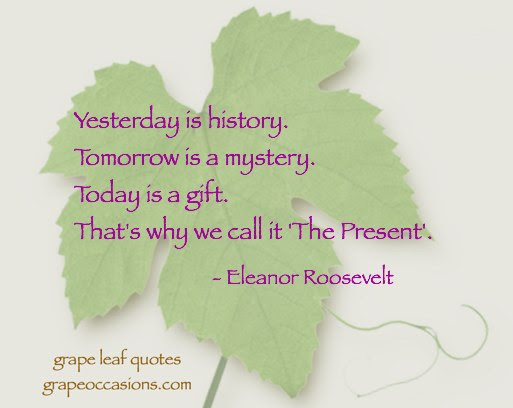 Grape Leaf Quote Today Is A Gift At Grape Occasions