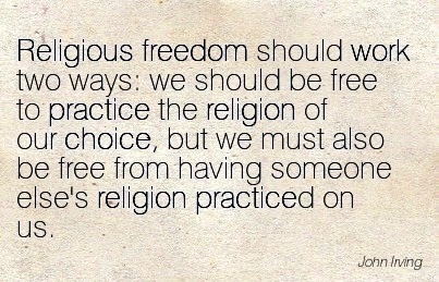 Nice Work Quote By John Irving Religious Freedom Should Work Two