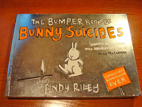 """The bumper book of bunny suicides"" Andy Riley"