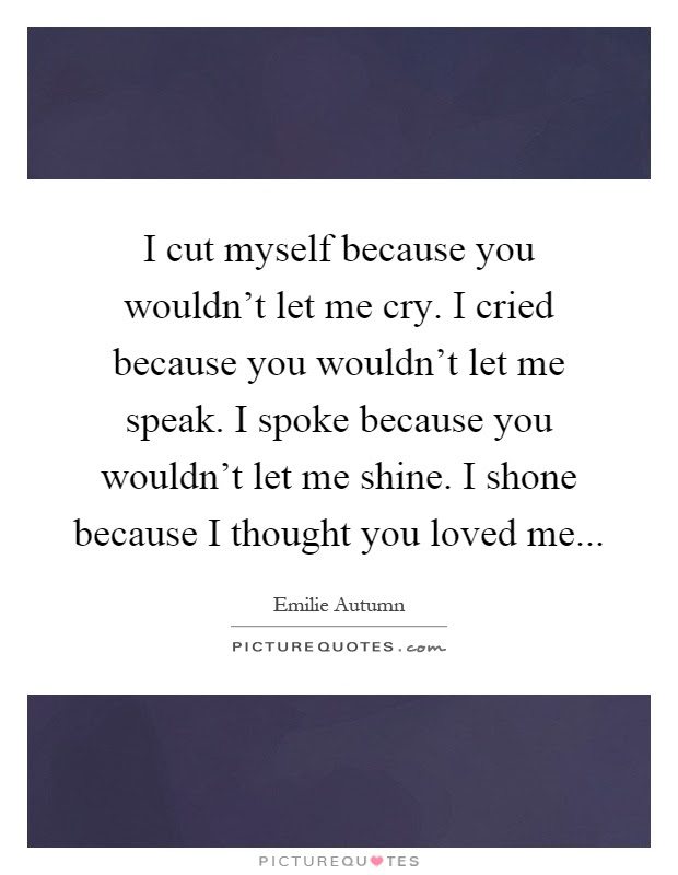I Thought You Loved Me Quotes Sayings I Thought You Loved Me
