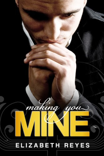 Making You Mine (The Moreno Brothers) by Elizabeth Reyes